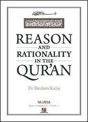 Reason and Rationality in the Qur'an