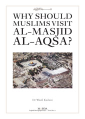Why Should Muslims Visit Al-Masjid Al-Aqsa?