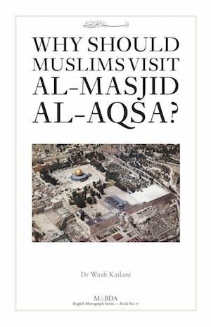 Why Should Muslims Visit Al-Masjid Al-Aqsa?