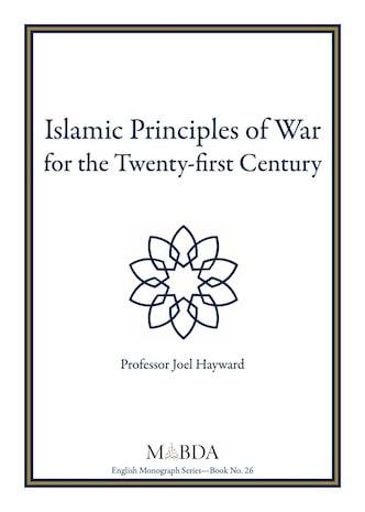 Islamic Principles of War for the Twenty-first Century